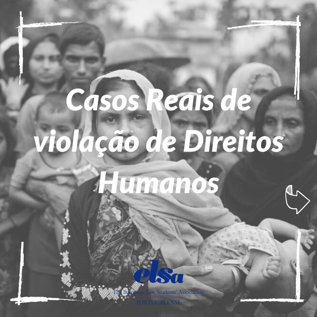 Casos Reais de Violação de Direitos Humanos