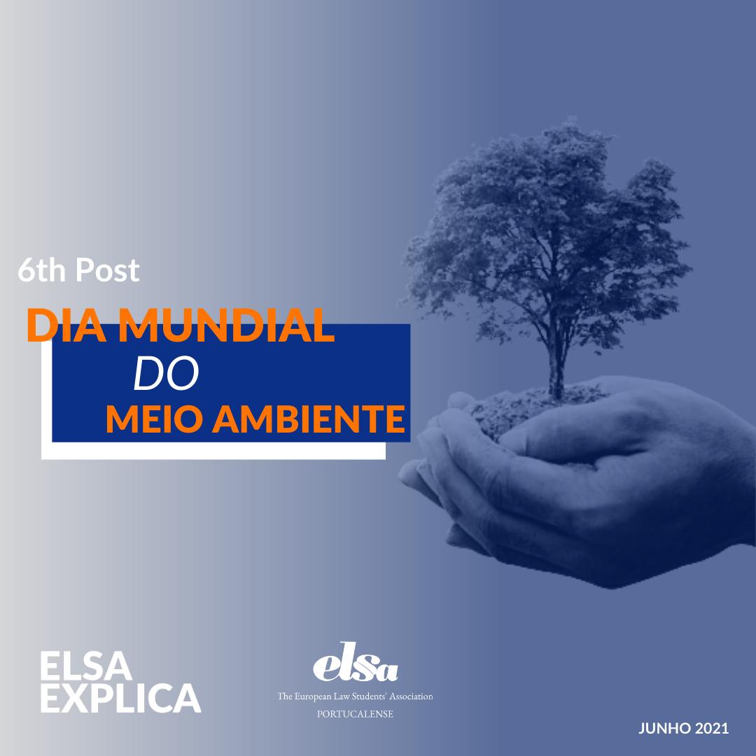 ELSA Explica: Dia Mundial do Meio Ambiente